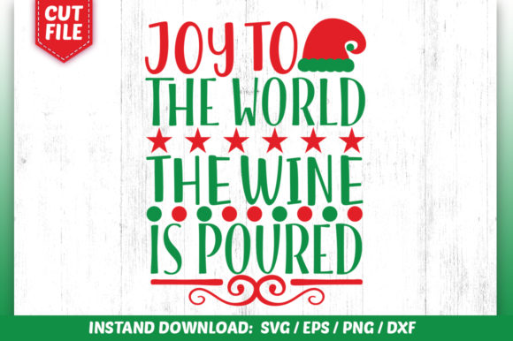 Download Free Joy To The World The Wine Is Poured Svg Graphic By for Cricut Explore, Silhouette and other cutting machines.