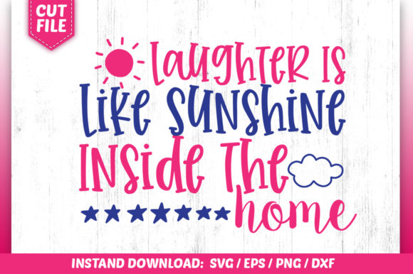 Download Free Laughter Is Like Sunshine Inside The Hom Graphic By for Cricut Explore, Silhouette and other cutting machines.