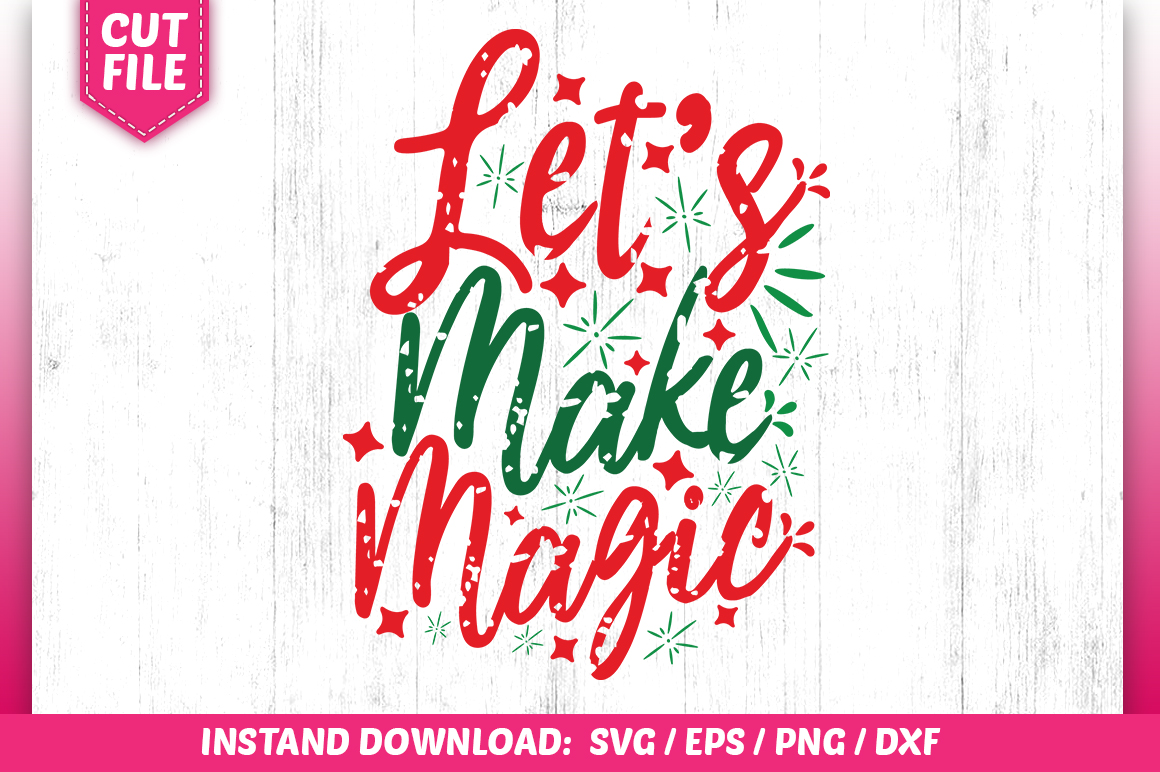 Download Free Lets Make Magic Svg Design Graphic By Subornastudio Creative for Cricut Explore, Silhouette and other cutting machines.