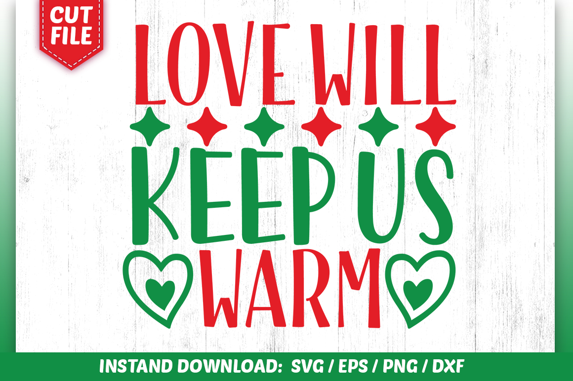 Download Free Love Will Keep Us Warm Svg Design Graphic By Subornastudio for Cricut Explore, Silhouette and other cutting machines.