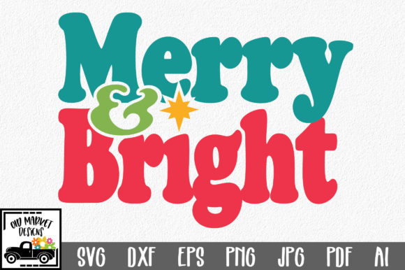 Merry & Bright SVG Cut File Graphic Crafts By oldmarketdesigns