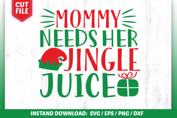 Mommy Needs Her Jingle Juice Svg Design Graphic By Subornastudio
