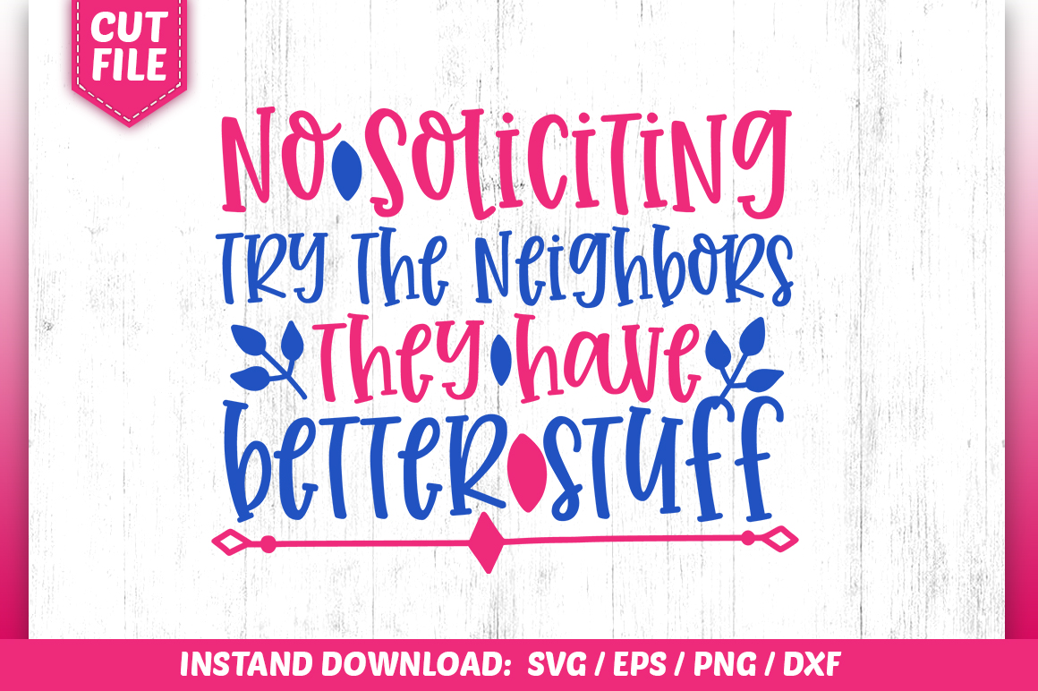 Download Free No Soliciting Try The Neighbors They Hav Graphic By for Cricut Explore, Silhouette and other cutting machines.