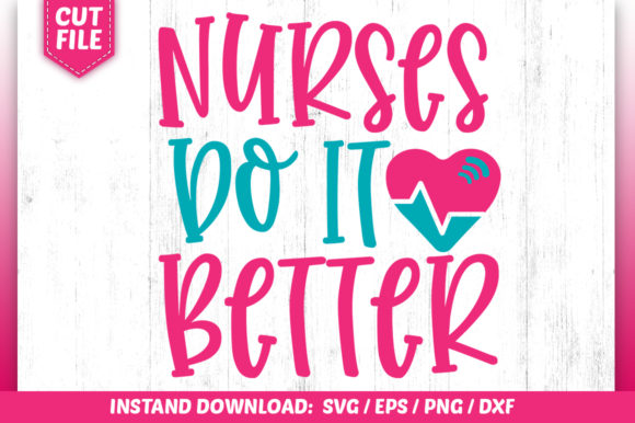 Download Free Nurses Do It Better Svg Graphic By Subornastudio Creative Fabrica for Cricut Explore, Silhouette and other cutting machines.