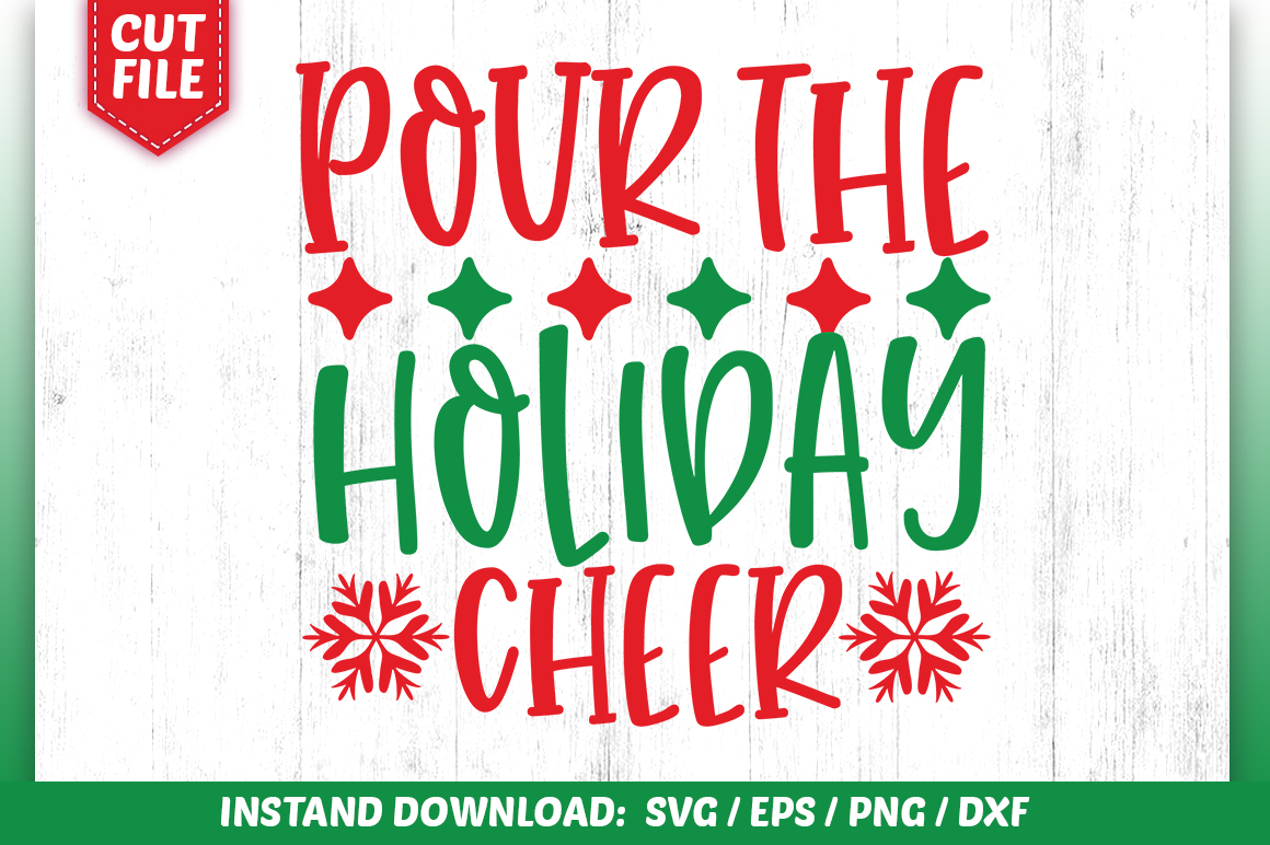 Download Free Pour The Holiday Cheer Svg Design Graphic By Subornastudio for Cricut Explore, Silhouette and other cutting machines.