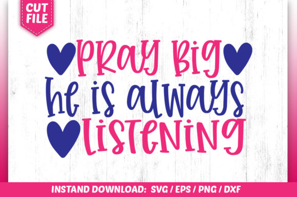 Download Free Pray Big He Is Always Listening Svg Graphic By Subornastudio for Cricut Explore, Silhouette and other cutting machines.