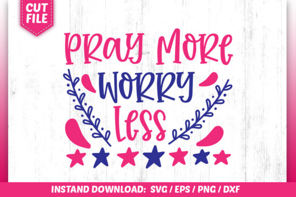 Download Free Pray More Worry Less Svg Graphic By Subornastudio Creative Fabrica for Cricut Explore, Silhouette and other cutting machines.