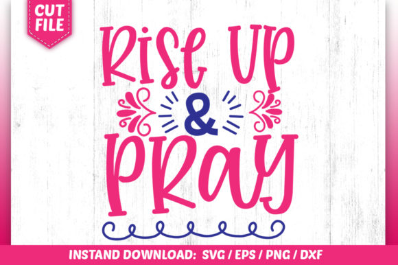 Print on Demand: Rise Up & Pray Graphic Crafts By SubornaStudio