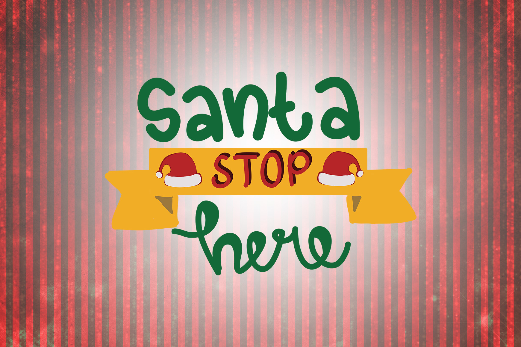 Download Free Santa Stop Here Christmas Quotes Graphic By Wienscollection for Cricut Explore, Silhouette and other cutting machines.