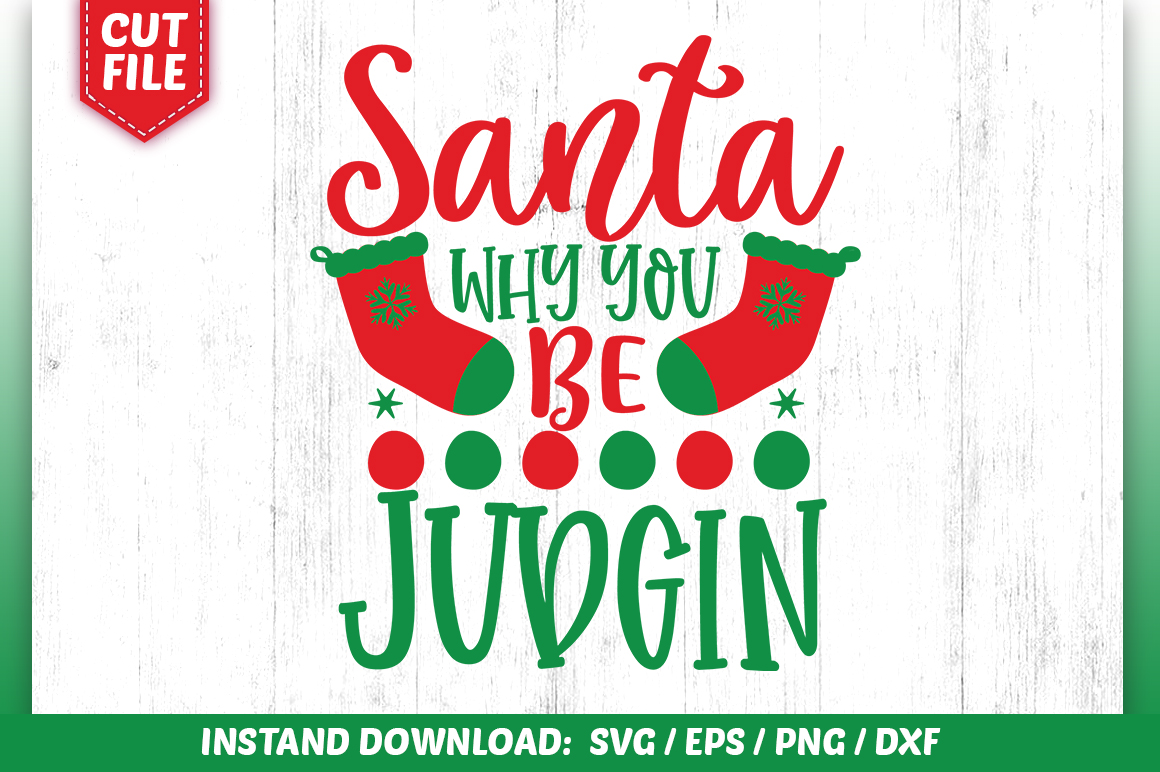 Download Free Santa Why You Be Judgin Svg Design Graphic By Subornastudio for Cricut Explore, Silhouette and other cutting machines.