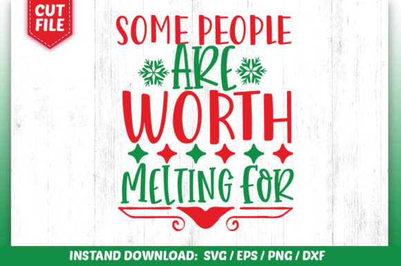 Download Free Some People Are Worth Melting For Svg Graphic By Subornastudio for Cricut Explore, Silhouette and other cutting machines.