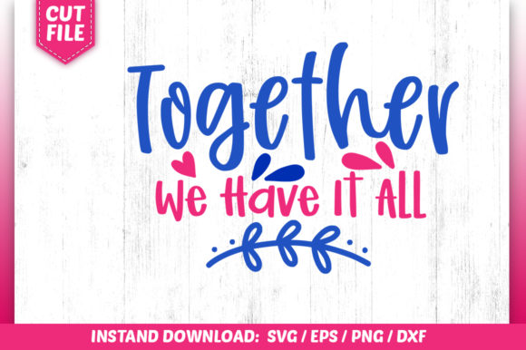 Print on Demand: Together We Have It All SVG Graphic Crafts By SubornaStudio