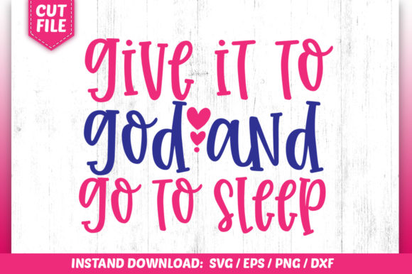 Download Free Give It To God And Go To Sleep Svg Graphic By Subornastudio for Cricut Explore, Silhouette and other cutting machines.