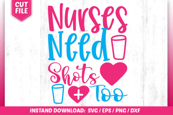 Download Free Nurses Need Shots Too Svg Graphic By Subornastudio Creative for Cricut Explore, Silhouette and other cutting machines.