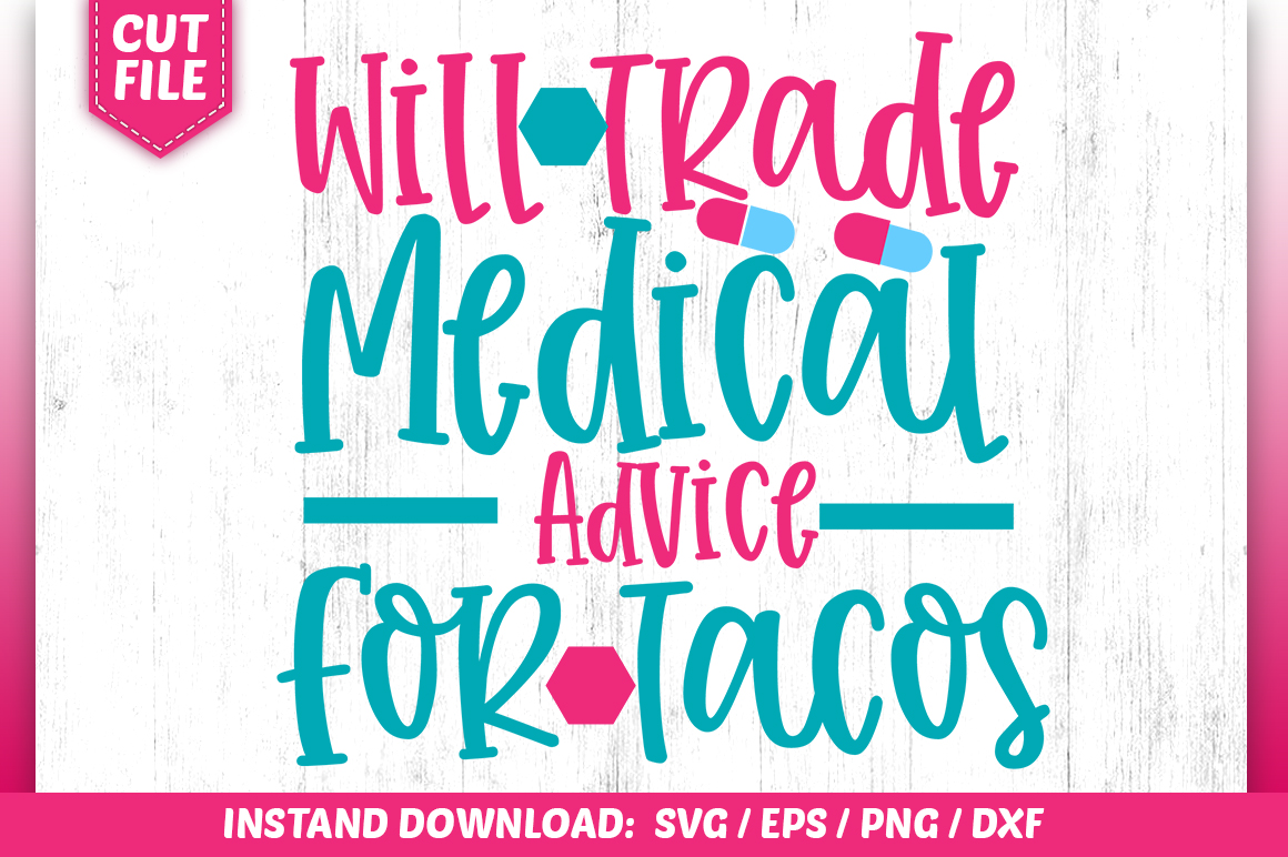 Download Free Will Trade Medicau Advice For Tacos Svg Graphic By Subornastudio Creative Fabrica for Cricut Explore, Silhouette and other cutting machines.