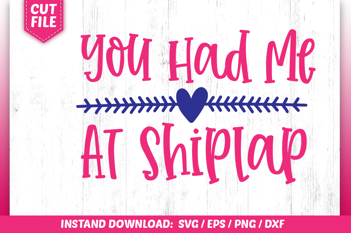 Download Free You Had Me At Shiplap Svg Creative Fabrica for Cricut Explore, Silhouette and other cutting machines.