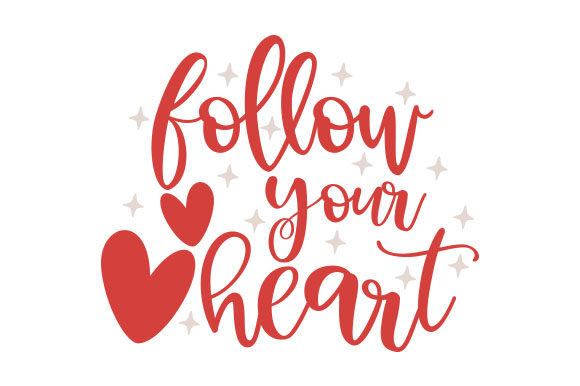 Follow Your Heart San Valentín Archivo de Corte Craft Por Creative Fabrica Crafts