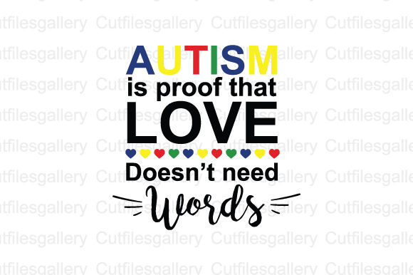 Download Free Autism Is Proof That Love Doesn T Need Words Graphic By for Cricut Explore, Silhouette and other cutting machines.