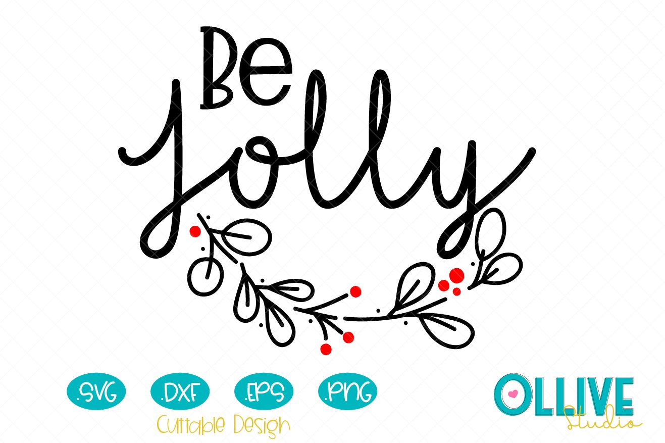 Download Free Be Jolly Christmas Graphic By Ollivestudio Creative Fabrica for Cricut Explore, Silhouette and other cutting machines.
