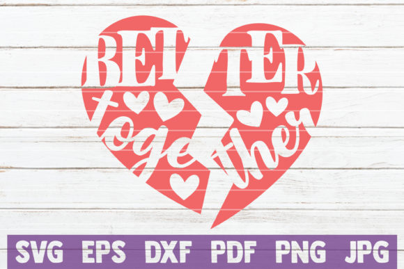 Download Free Better Together Graphic By Mintymarshmallows Creative Fabrica for Cricut Explore, Silhouette and other cutting machines.