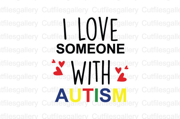 Download Free I Love Someone With Autism Graphic By Cutfilesgallery Creative for Cricut Explore, Silhouette and other cutting machines.