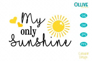 Download Free My Only Sunshine Svg Graphic By Ollivestudio Creative Fabrica for Cricut Explore, Silhouette and other cutting machines.