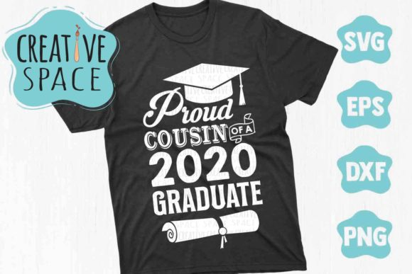 Proud Cousin of a 2020 Graduate Graphic Crafts By creativespace