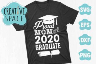 Download Free Proud Mom Of A 2020 Graduate Graphic By Creativespace Creative for Cricut Explore, Silhouette and other cutting machines.