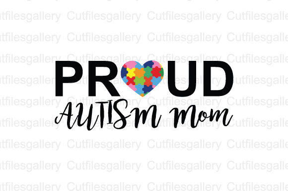 Pround Autism Mom Graphic Crafts By cutfilesgallery
