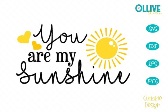 You Are My Sunshine Graphic Crafts By ollivestudio
