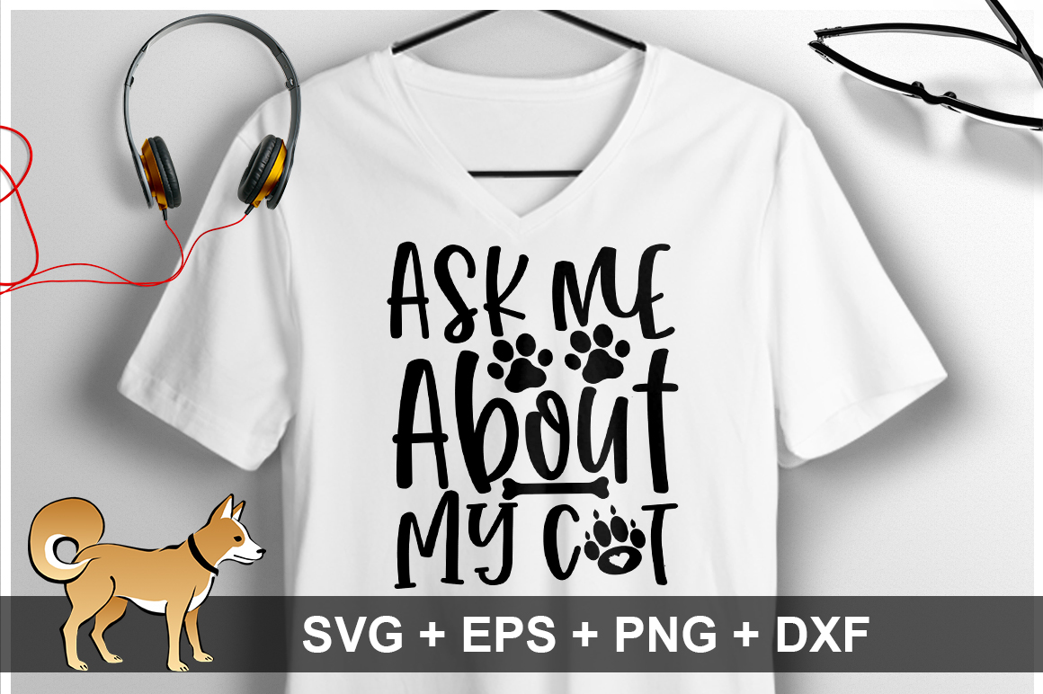 Download Free Ask Me About My Cat Svg Graphic By Orindesign Creative Fabrica for Cricut Explore, Silhouette and other cutting machines.