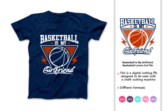 Print on Demand: Basketball is My Girlfriend Basketball Graphic Crafts By iprintasty