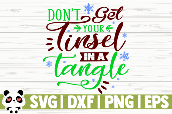 Download Free Don T Get Your Tinsel In A Tangle Graphic By Creativedesignsllc Creative Fabrica for Cricut Explore, Silhouette and other cutting machines.