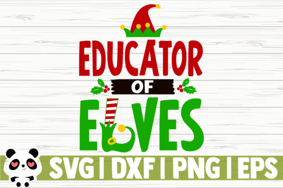Download Free Educator Of Elves Graphic By Creativedesignsllc Creative Fabrica for Cricut Explore, Silhouette and other cutting machines.