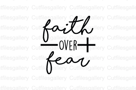 Download Free Faith Over Fear Graphic By Cutfilesgallery Creative Fabrica for Cricut Explore, Silhouette and other cutting machines.