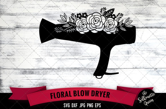 Download Free Floral Blow Dryer Graphic By Thesilhouettequeenshop Creative SVG Cut Files