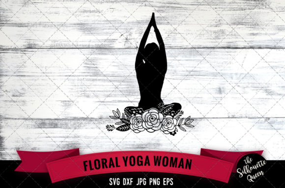 Floral Yoga Woman Graphic Crafts By thesilhouettequeenshop