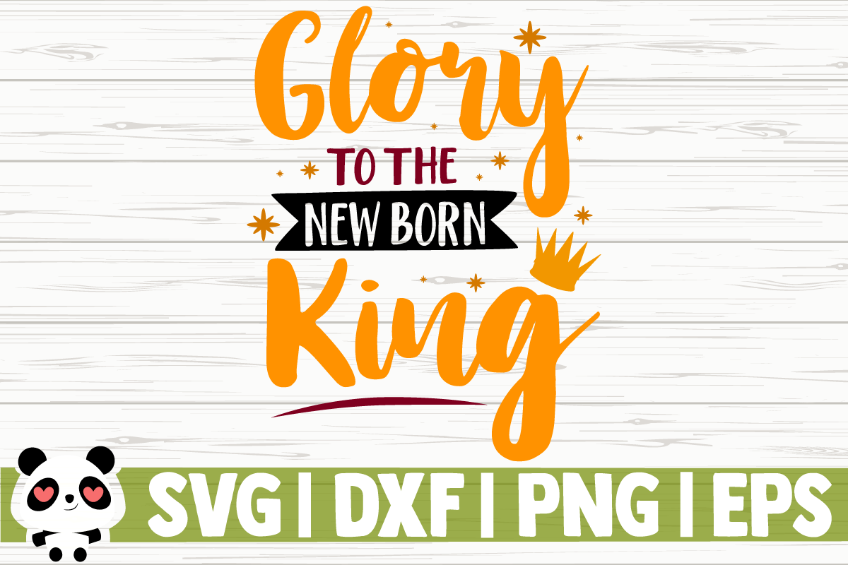 Glory To The Newborn King Graphic By Creativedesignsllc