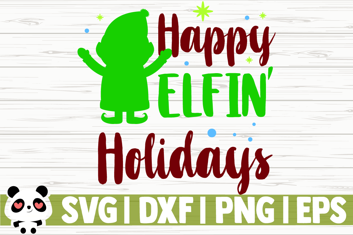 Download Free Happy Elfin Holidays Graphic By Creativedesignsllc Creative for Cricut Explore, Silhouette and other cutting machines.