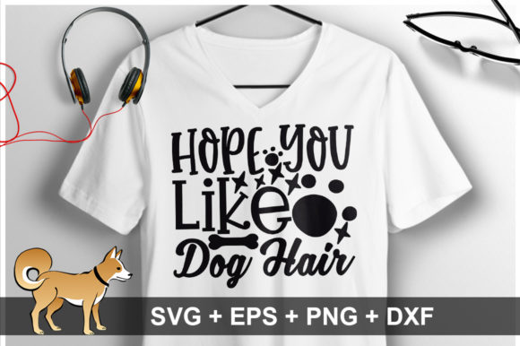 Print on Demand: Hope You Like Dog Hair SVG Graphic Crafts By OrinDesign