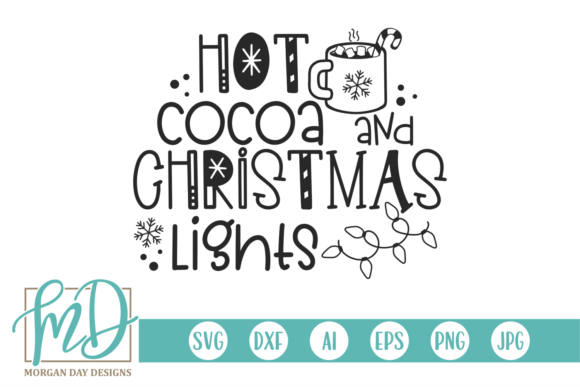 Download Free Hot Cocoa And Christmas Lights Graphic By Morgan Day Designs Creative Fabrica for Cricut Explore, Silhouette and other cutting machines.