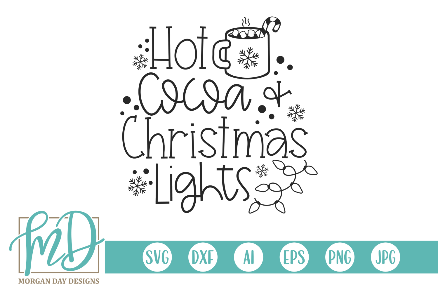 Download Free Hot Cocoa And Christmas Lights Graphic By Morgan Day Designs for Cricut Explore, Silhouette and other cutting machines.