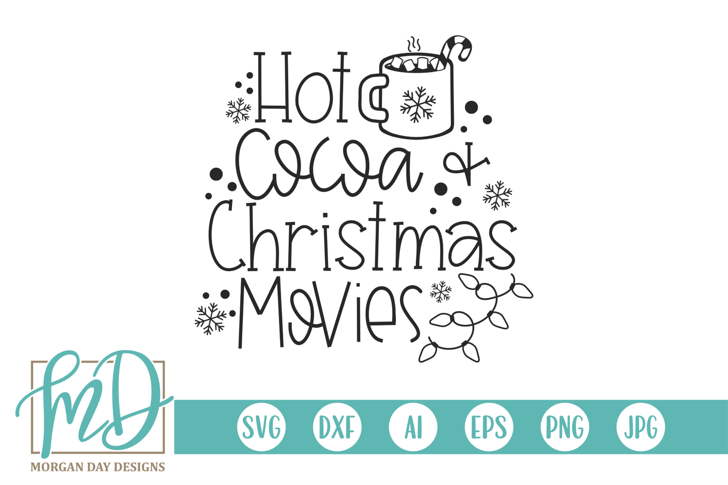 Download Free Hot Cocoa And Christmas Movies Graphic By Morgan Day Designs for Cricut Explore, Silhouette and other cutting machines.