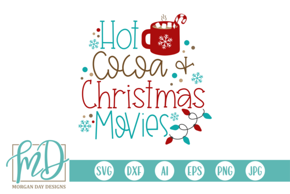 Print on Demand: Hot Cocoa and Christmas Movies Graphic Crafts By Morgan Day Designs