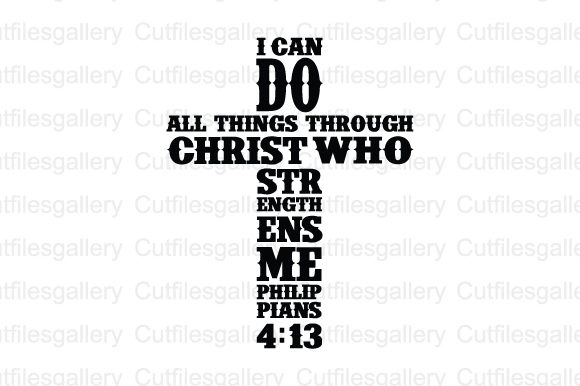Download Free I Can Do All Thing Through Christ Graphic By Cutfilesgallery for Cricut Explore, Silhouette and other cutting machines.