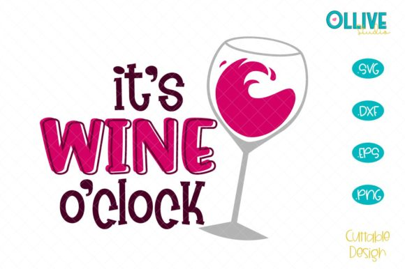 It's Wine O'clock Graphic Crafts By ollivestudio