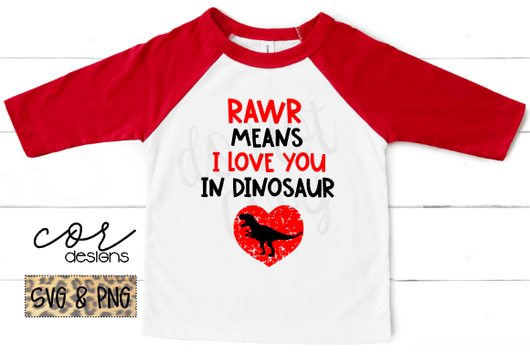 Print on Demand: Rawr Means I Love You in Dinosaur Graphic Crafts By designscor
