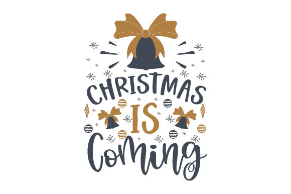 Christmas is Coming Christmas Craft Cut File By Creative Fabrica Crafts