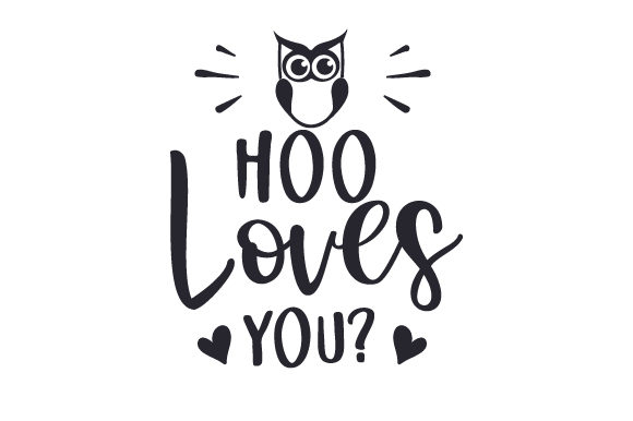 Download Free Hoo Loves You Svg Cut File By Creative Fabrica Crafts for Cricut Explore, Silhouette and other cutting machines.