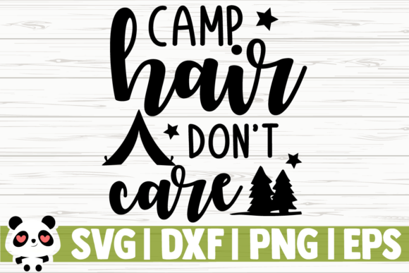 Download Free Camp Hair Don T Care Graphic By Creativedesignsllc Creative for Cricut Explore, Silhouette and other cutting machines.